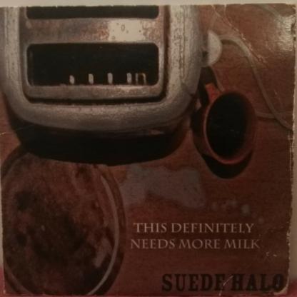 Suede Halo's 2009 EP This Definitely Needs More Milk